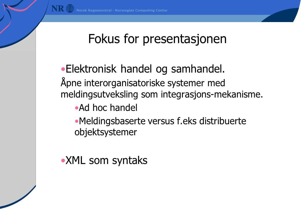 Fokus for presentasjonen Elektronisk handel og samhandel.
