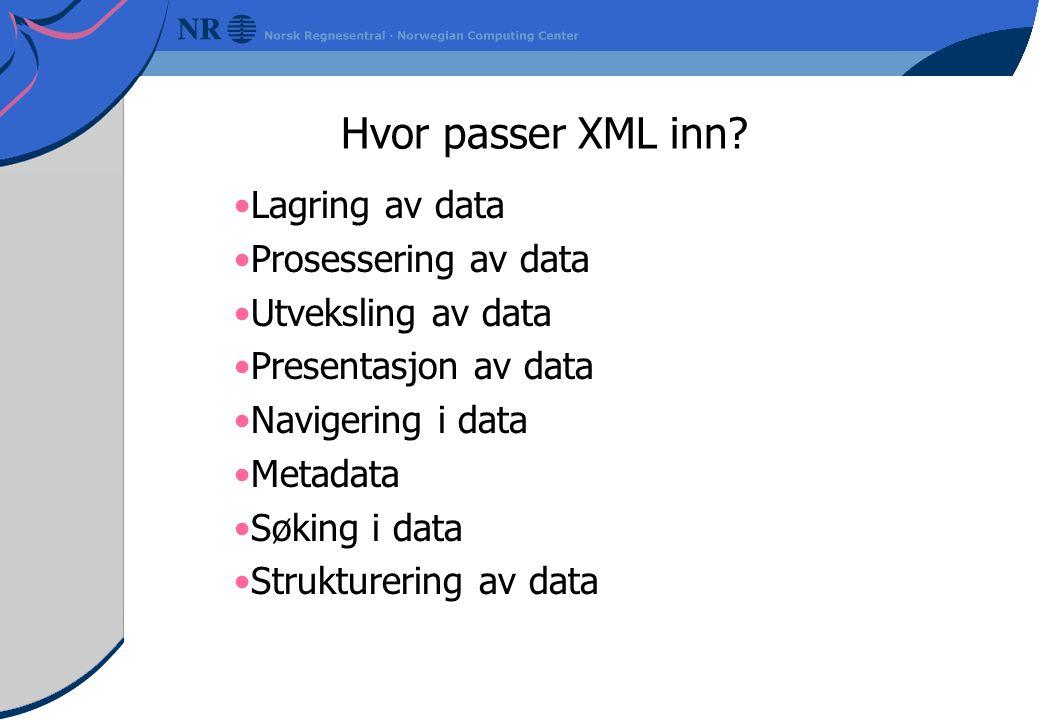 Hvor passer XML inn.