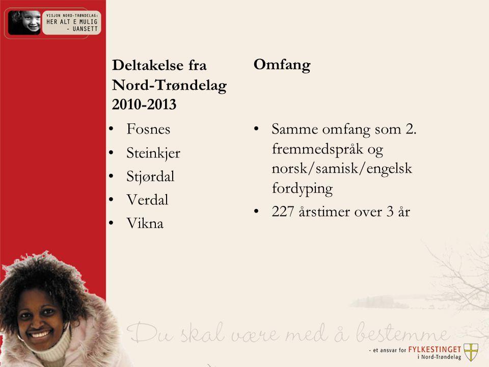 Deltakelse fra Nord-Trøndelag 2010-2013 Fosnes Steinkjer Stjørdal Verdal Vikna Omfang Samme omfang som 2.