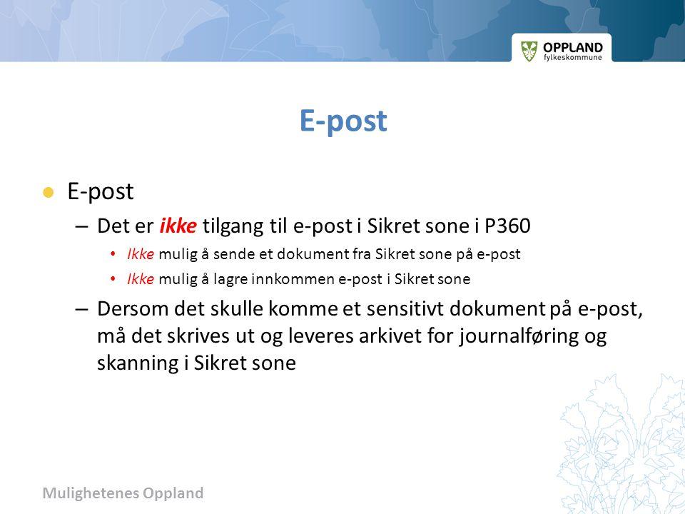 Mulighetenes Oppland E-post – Det er ikke tilgang til e-post i Sikret sone i P360 Ikke mulig å sende et dokument fra Sikret sone på e-post Ikke mulig
