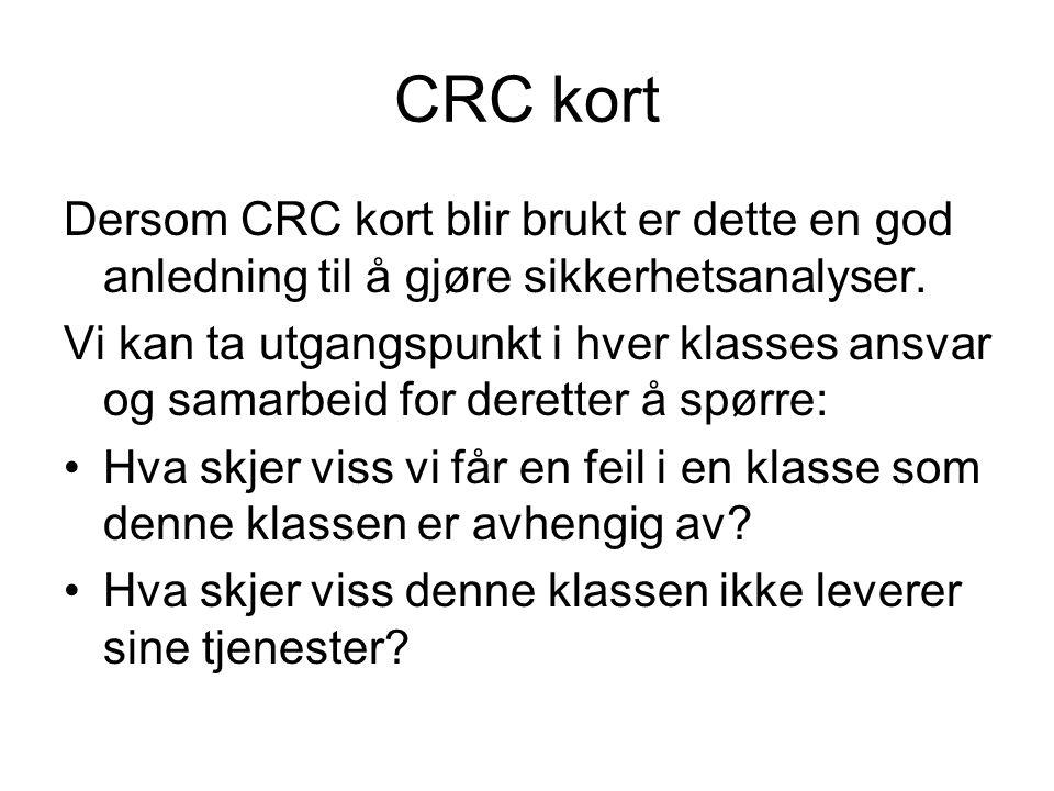 CRC kort Dersom CRC kort blir brukt er dette en god anledning til å gjøre sikkerhetsanalyser.