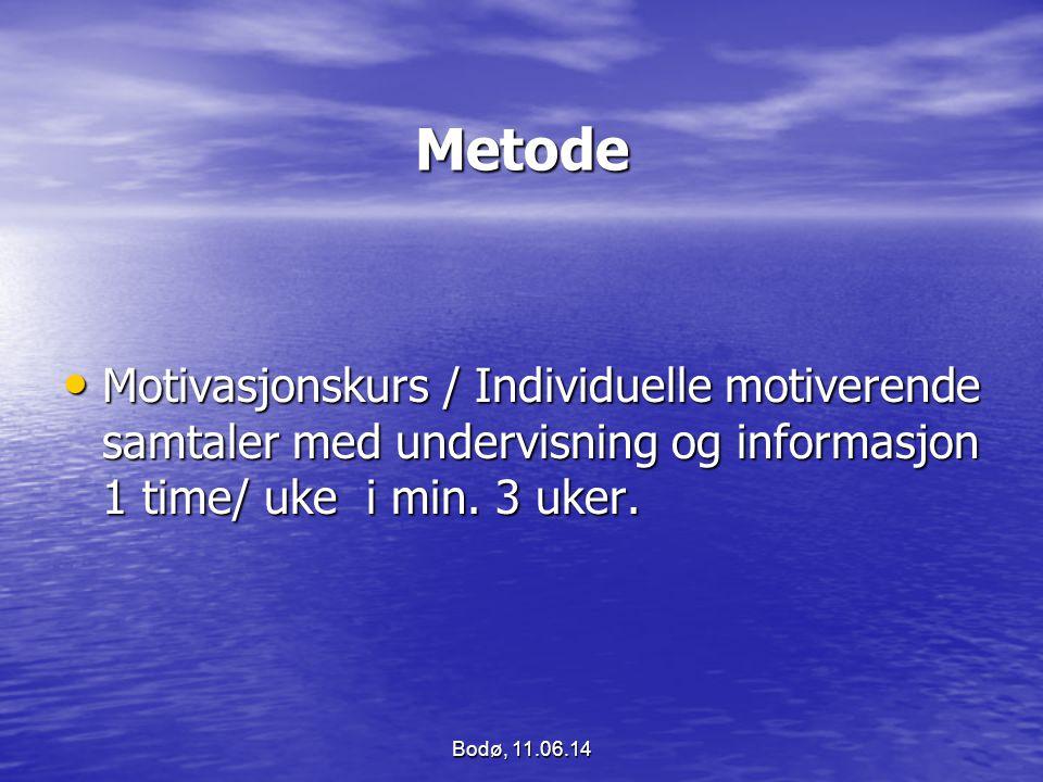 Metode Motivasjonskurs / Individuelle motiverende samtaler med undervisning og informasjon 1 time/ uke i min. 3 uker. Motivasjonskurs / Individuelle m