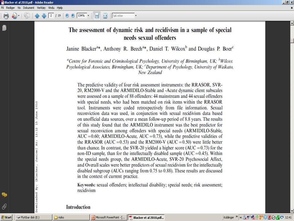 ARMIDILLO i to versjoner A-G som viser til generell vold A-S som viser til seksuell vold  S har vist seg også å predikere generell vold, men ikke nødvendigvis motsatt