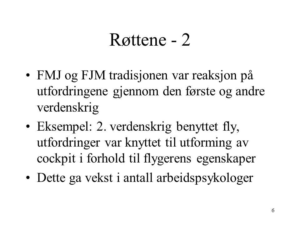 6 Røttene - 2 FMJ og FJM tradisjonen var reaksjon på utfordringene gjennom den første og andre verdenskrig Eksempel: 2. verdenskrig benyttet fly, utfo