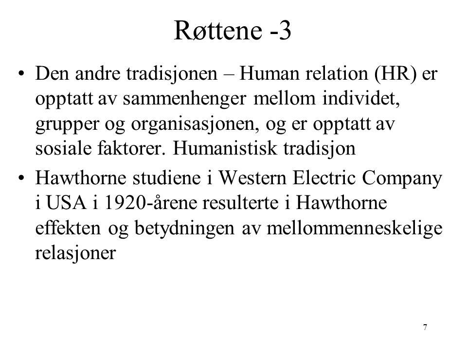 7 Røttene -3 Den andre tradisjonen – Human relation (HR) er opptatt av sammenhenger mellom individet, grupper og organisasjonen, og er opptatt av sosiale faktorer.
