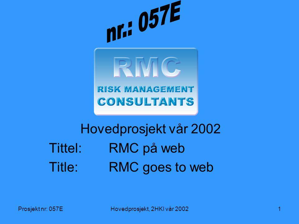 Prosjekt nr: 057EHovedprosjekt, 2HKI vår 20021 Hovedprosjekt vår 2002 Tittel:RMC på web Title:RMC goes to web
