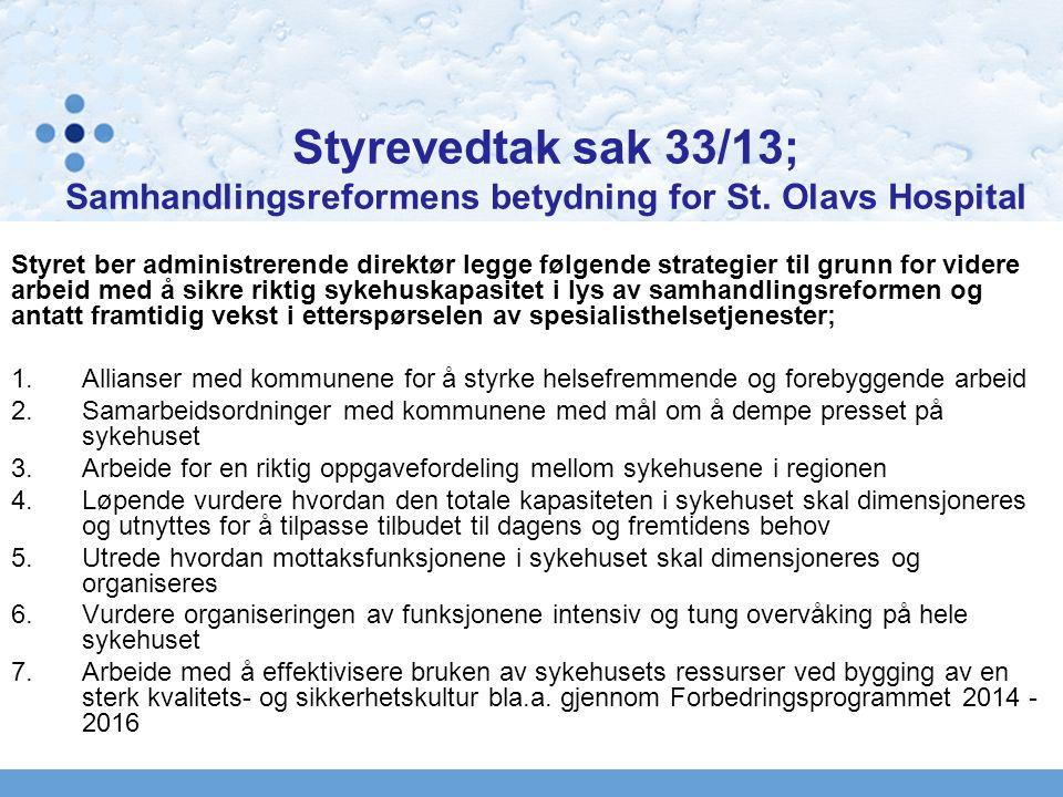 Styrevedtak sak 33/13; Samhandlingsreformens betydning for St. Olavs Hospital Styret ber administrerende direktør legge følgende strategier til grunn