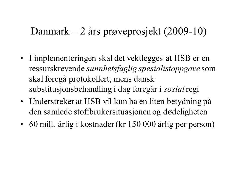Danmark – 2 års prøveprosjekt (2009-10) I implementeringen skal det vektlegges at HSB er en ressurskrevende sunnhetsfaglig spesialistoppgave som skal