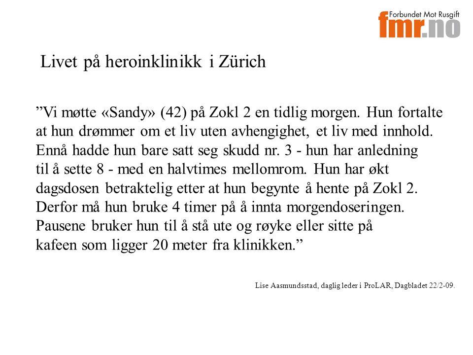 """Lise Aasmundsstad, daglig leder i ProLAR, Dagbladet 22/2-09. """"Vi møtte «Sandy» (42) på Zokl 2 en tidlig morgen. Hun fortalte at hun drømmer om et liv"""