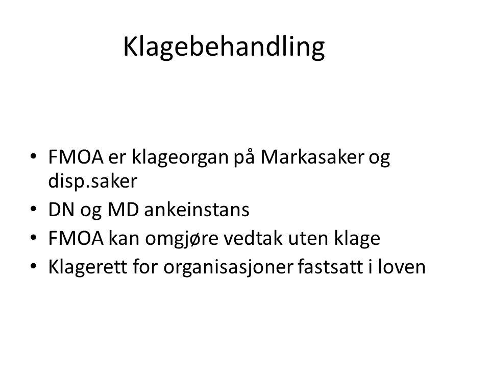 Klagebehandling FMOA er klageorgan på Markasaker og disp.saker DN og MD ankeinstans FMOA kan omgjøre vedtak uten klage Klagerett for organisasjoner fastsatt i loven