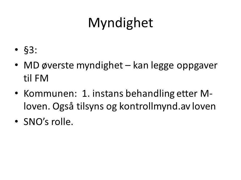 Myndighet §3: MD øverste myndighet – kan legge oppgaver til FM Kommunen: 1.