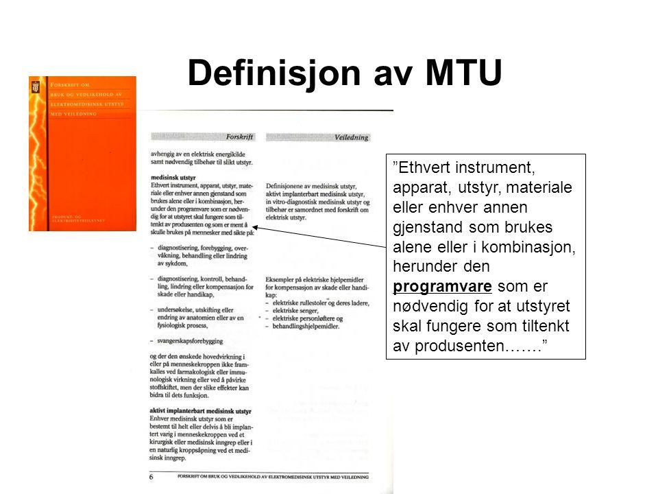 Definisjon av MTU Ethvert instrument, apparat, utstyr, materiale eller enhver annen gjenstand som brukes alene eller i kombinasjon, herunder den programvare som er nødvendig for at utstyret skal fungere som tiltenkt av produsenten…….