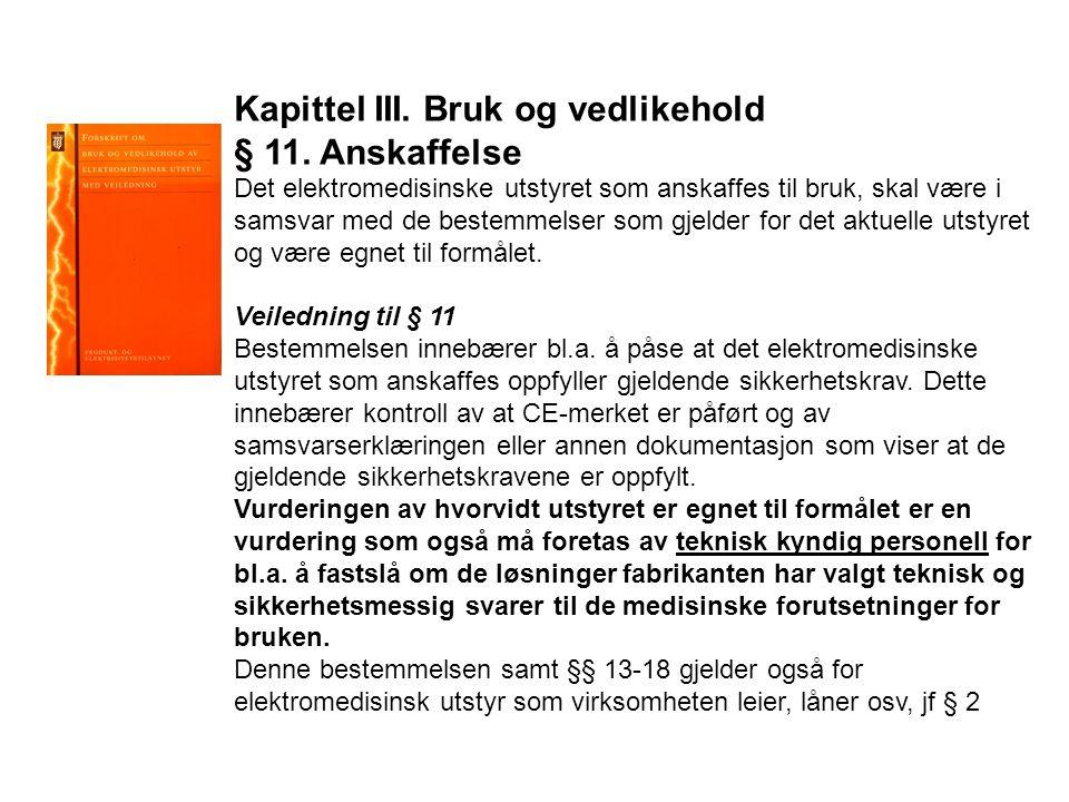 Kapittel III.Bruk og vedlikehold § 11.