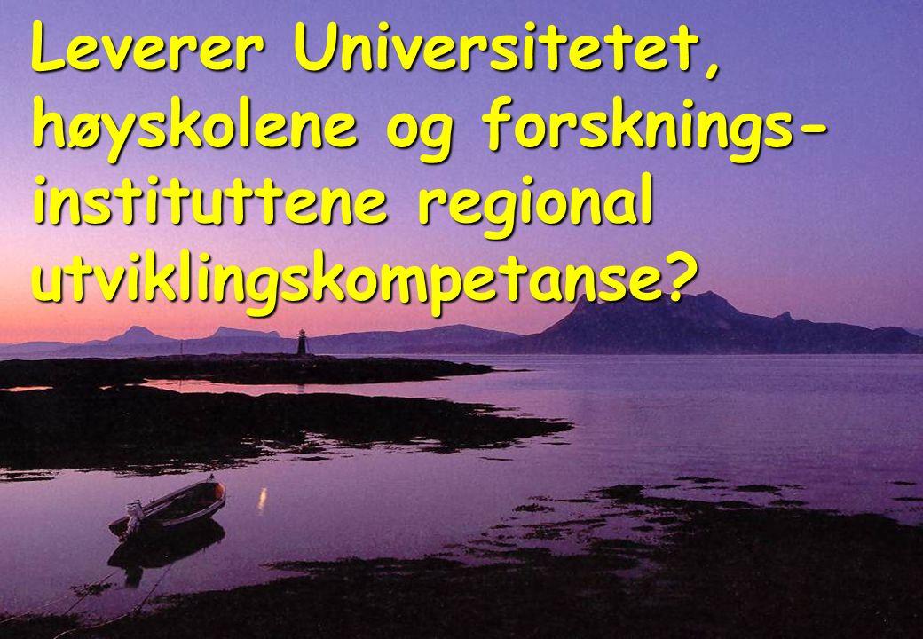Leverer Universitetet, høyskolene og forsknings- instituttene regional utviklingskompetanse?