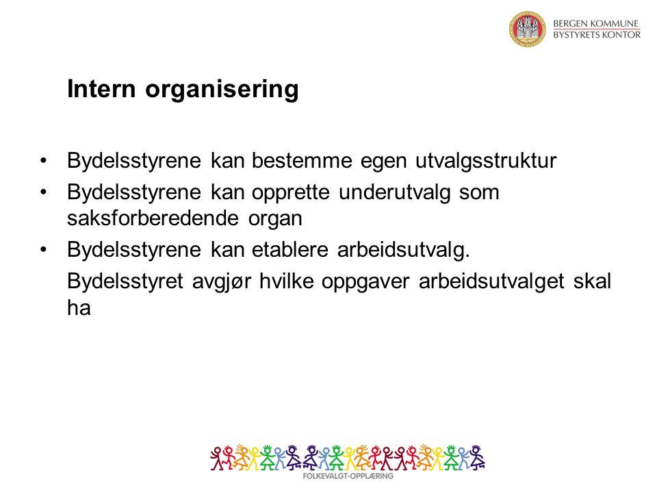 Intern organisering Bydelsstyrene kan bestemme egen utvalgsstruktur Bydelsstyrene kan opprette underutvalg som saksforberedende organ Bydelsstyrene kan etablere arbeidsutvalg.