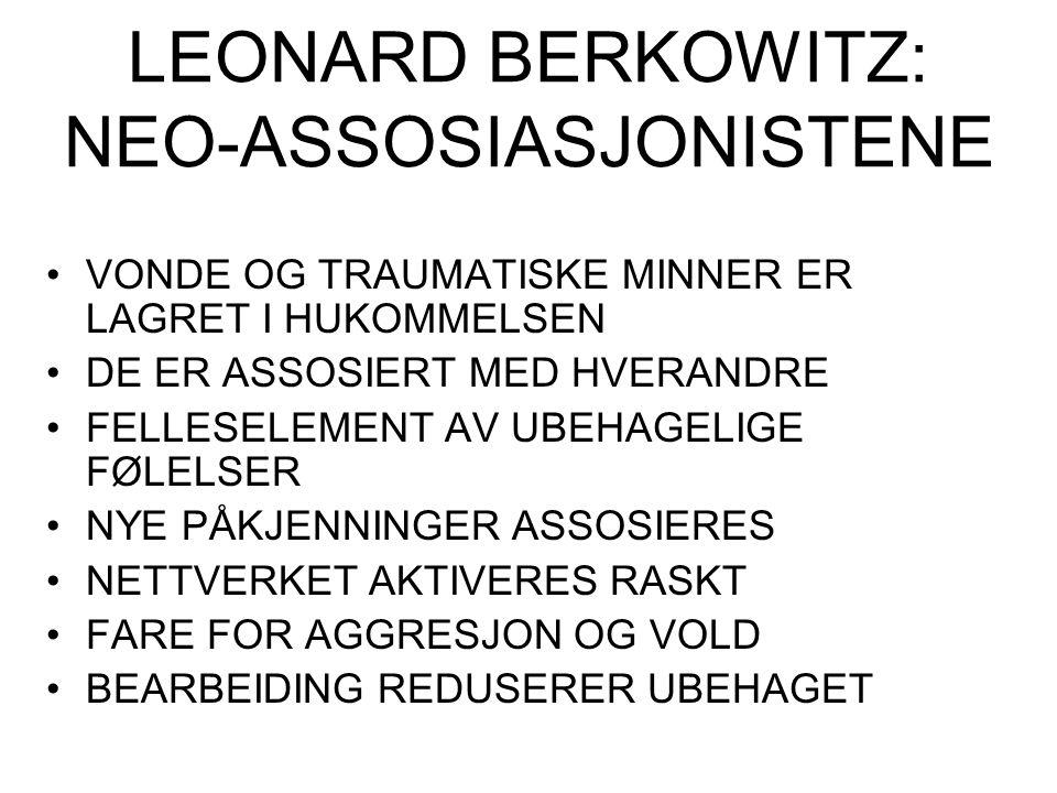 LEONARD BERKOWITZ: NEO-ASSOSIASJONISTENE VONDE OG TRAUMATISKE MINNER ER LAGRET I HUKOMMELSEN DE ER ASSOSIERT MED HVERANDRE FELLESELEMENT AV UBEHAGELIG