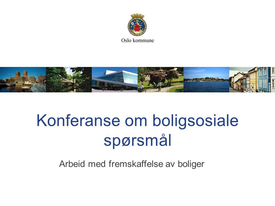 Konferanse om boligsosiale spørsmål Arbeid med fremskaffelse av boliger
