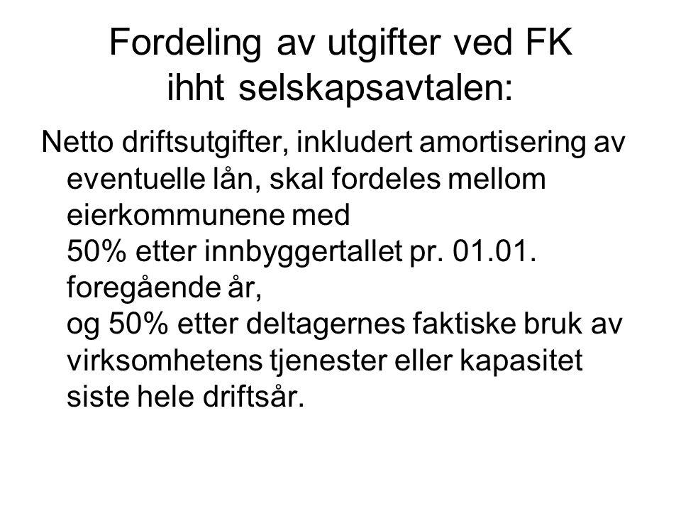 Fordeling av utgifter ved FK ihht selskapsavtalen: Netto driftsutgifter, inkludert amortisering av eventuelle lån, skal fordeles mellom eierkommunene med 50% etter innbyggertallet pr.
