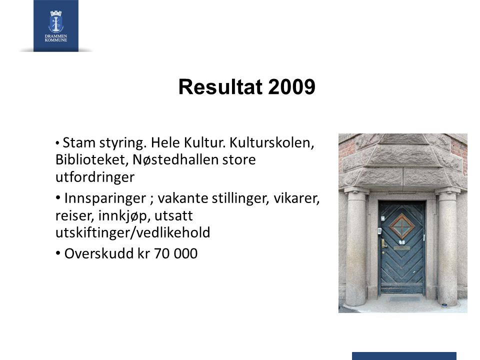 Resultat 2009 Stam styring. Hele Kultur.