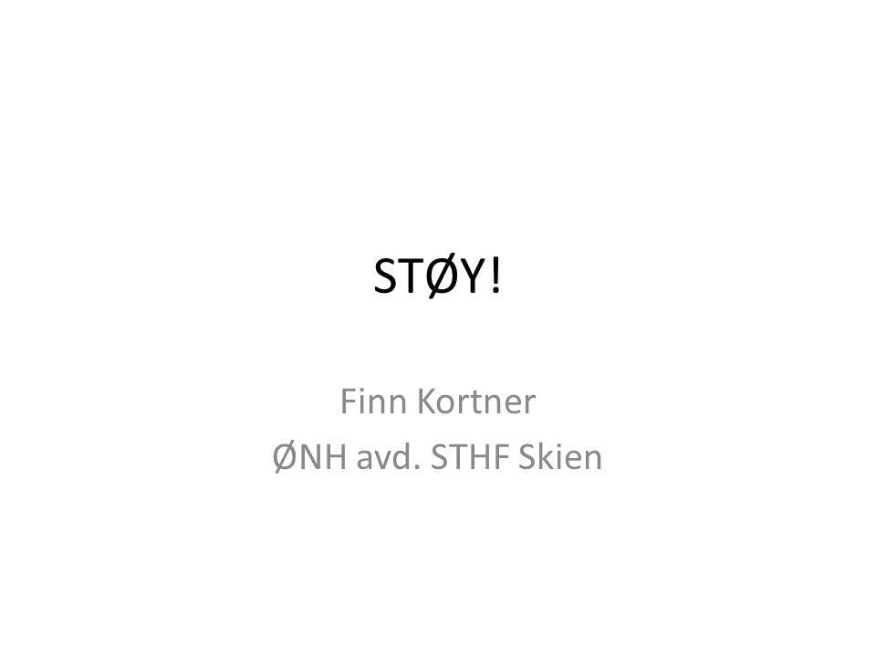 STØY! Finn Kortner ØNH avd. STHF Skien