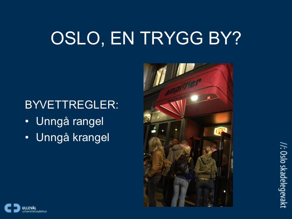 OSLO, EN TRYGG BY? BYVETTREGLER: Unngå rangel Unngå krangel