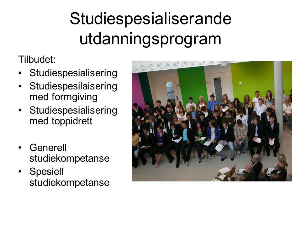 Studiespesialiserande utdanningsprogram Tilbudet: Studiespesialisering Studiespesilaisering med formgiving Studiespesialisering med toppidrett Generel