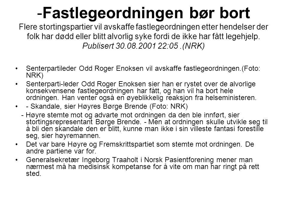 Utsagn Legen kan tjene 750 000 før han har sett en eneste pasient. (Dagbladet 12.09.02) Fastlegeordningen - en betinget suksess Kronikk i Nordlys 27.10.05, basert på legesituasjonen i Finmark, halvparten av kommunene sliter med stabil legedekning.