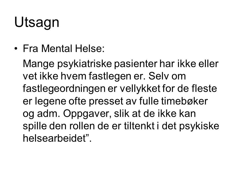 Utsagn Fra Mental Helse: Mange psykiatriske pasienter har ikke eller vet ikke hvem fastlegen er. Selv om fastlegeordningen er vellykket for de fleste
