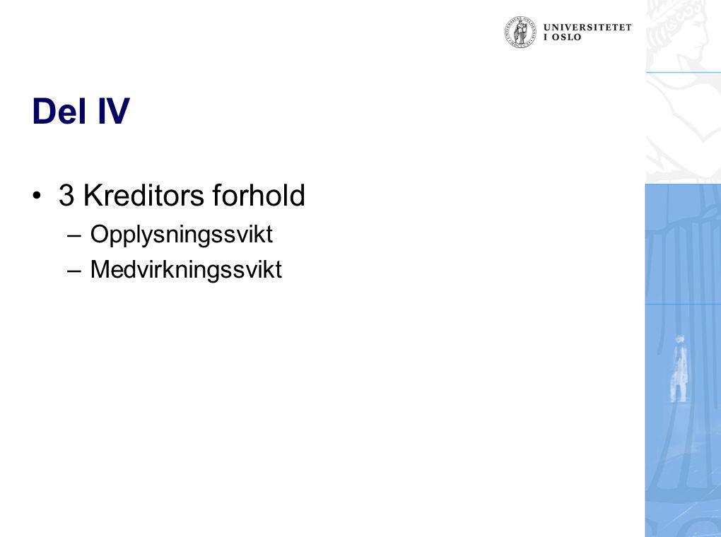 Del IV 3 Kreditors forhold –Opplysningssvikt –Medvirkningssvikt