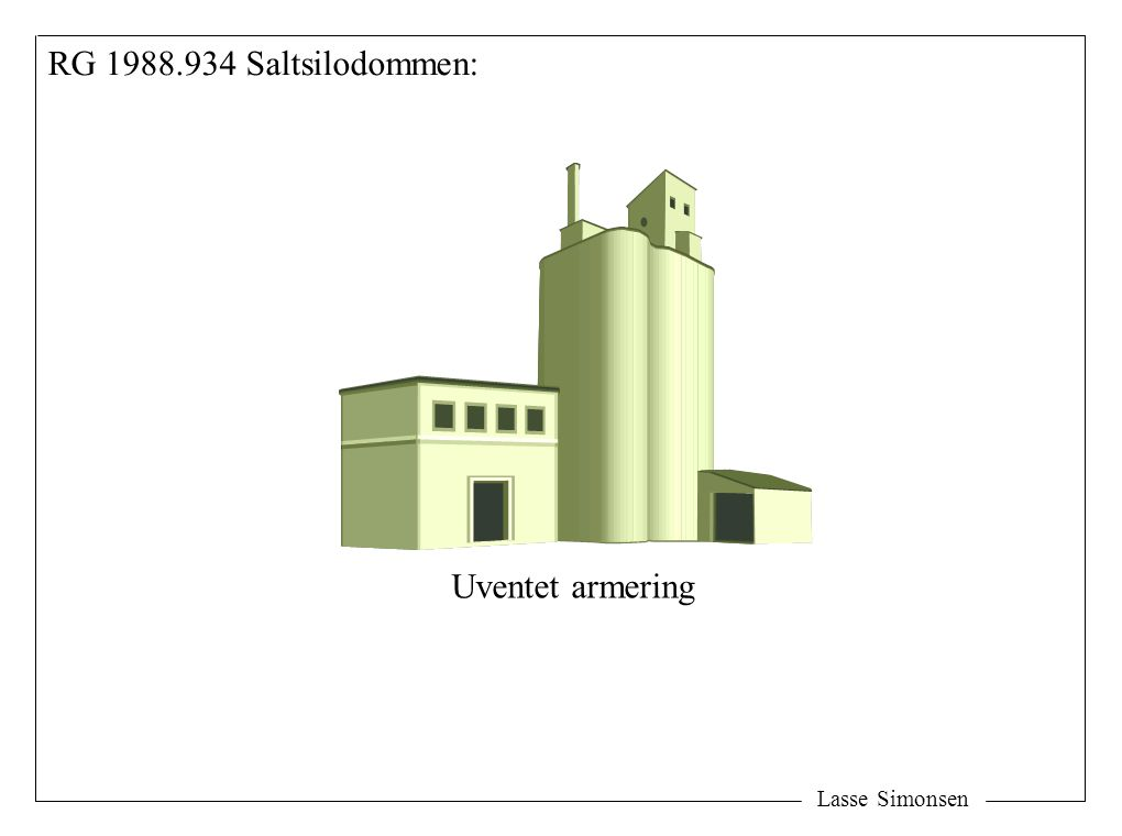 Lasse Simonsen RG 1988.934 Saltsilodommen: Uventet armering