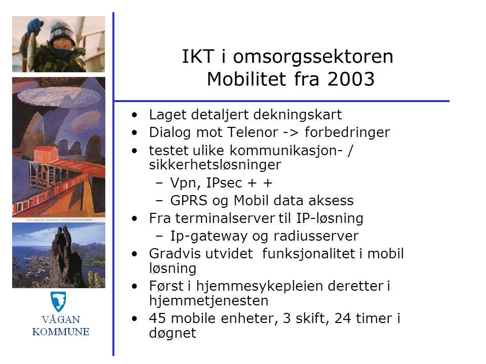 IKT i omsorgssektoren Mobilitet fra 2003 Laget detaljert dekningskart Dialog mot Telenor -> forbedringer testet ulike kommunikasjon- / sikkerhetsløsni