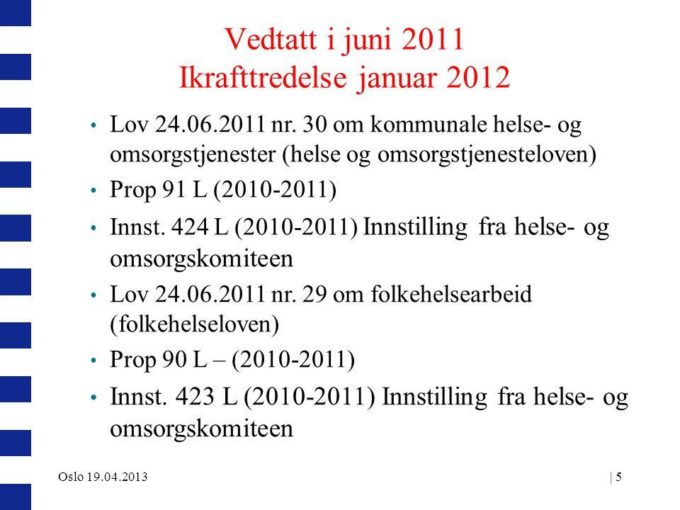 Rettslige virkemidler reformen har et rettsgrunnlag i flere meldinger til Stortinget bestemmelser i lovene som regulerer samhandling plikt til å inngå rettslig bindende avtaler Oslo 19.04.201316
