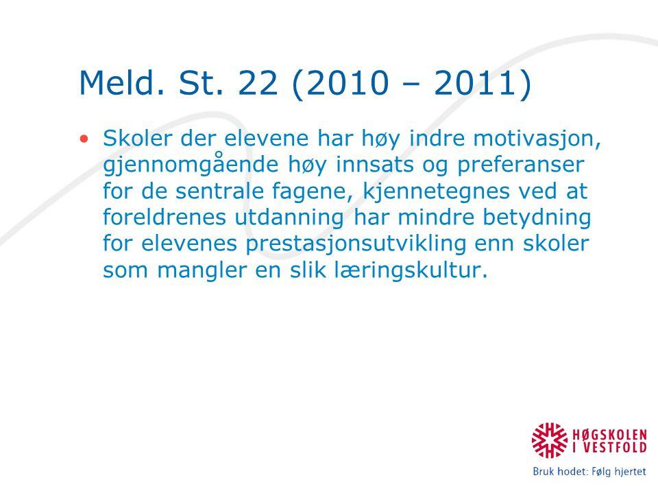 Meld. St. 22 (2010 – 2011) Skoler der elevene har høy indre motivasjon, gjennomgående høy innsats og preferanser for de sentrale fagene, kjennetegnes