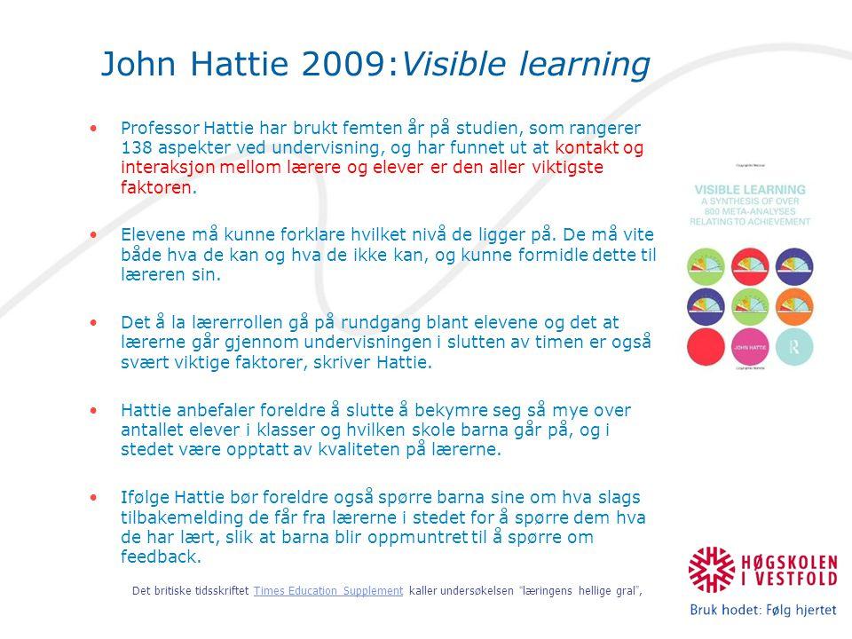 John Hattie 2009:Visible learning Professor Hattie har brukt femten år på studien, som rangerer 138 aspekter ved undervisning, og har funnet ut at kon