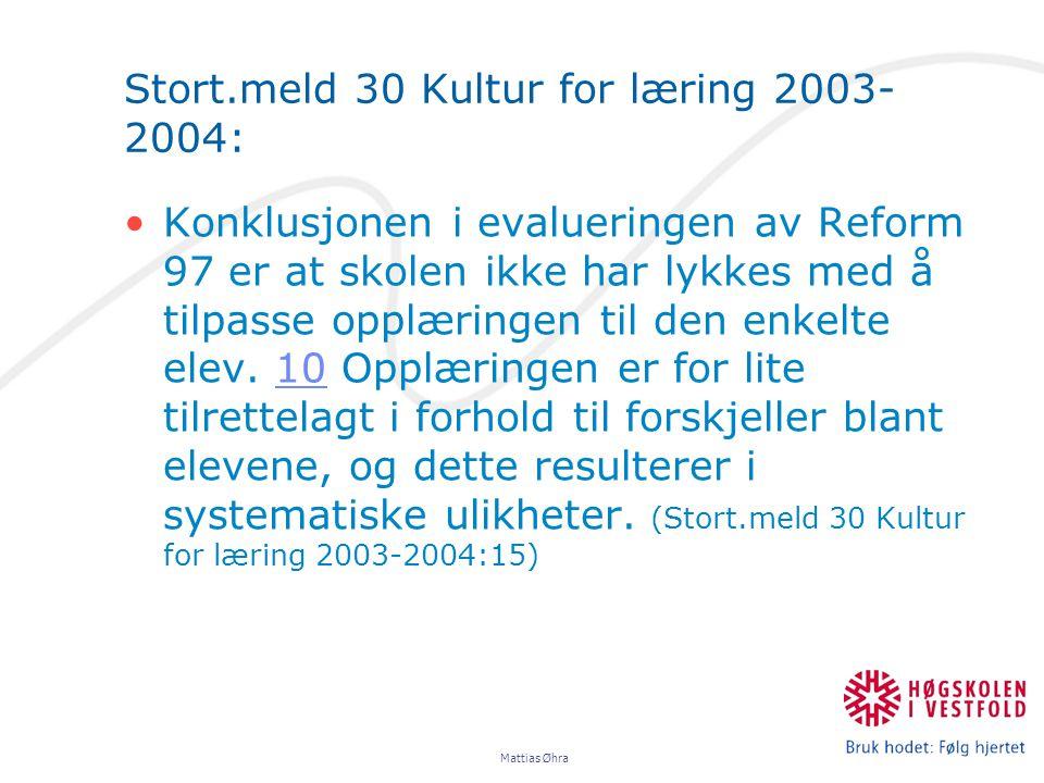 Stort.meld 30 Kultur for læring 2003- 2004: Konklusjonen i evalueringen av Reform 97 er at skolen ikke har lykkes med å tilpasse opplæringen til den e