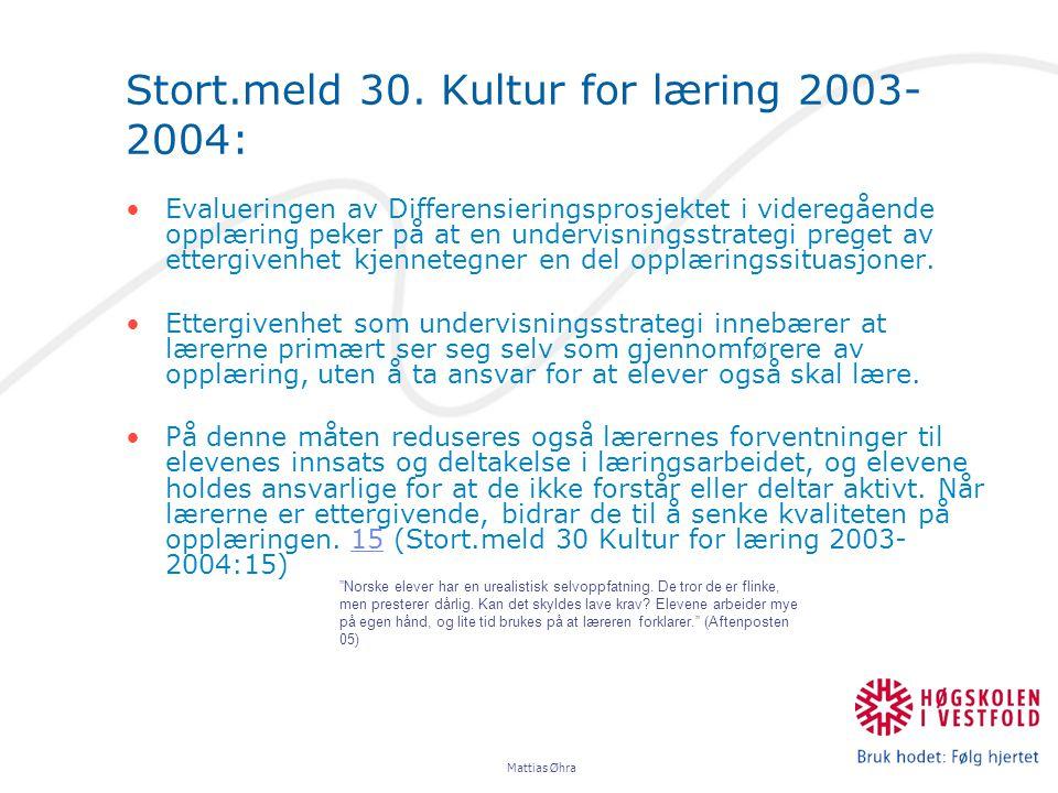 Stort.meld 30. Kultur for læring 2003- 2004: Evalueringen av Differensieringsprosjektet i videregående opplæring peker på at en undervisningsstrategi