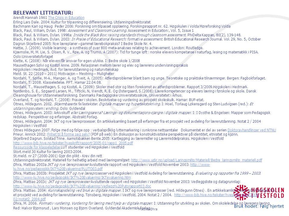 RELEVANT LITTERATUR: Arendt Hannah 1961 The Crisis in EducationThe Crisis in Education Erling Lars Dale. 2004: Kultur for tilpasning og differensierin