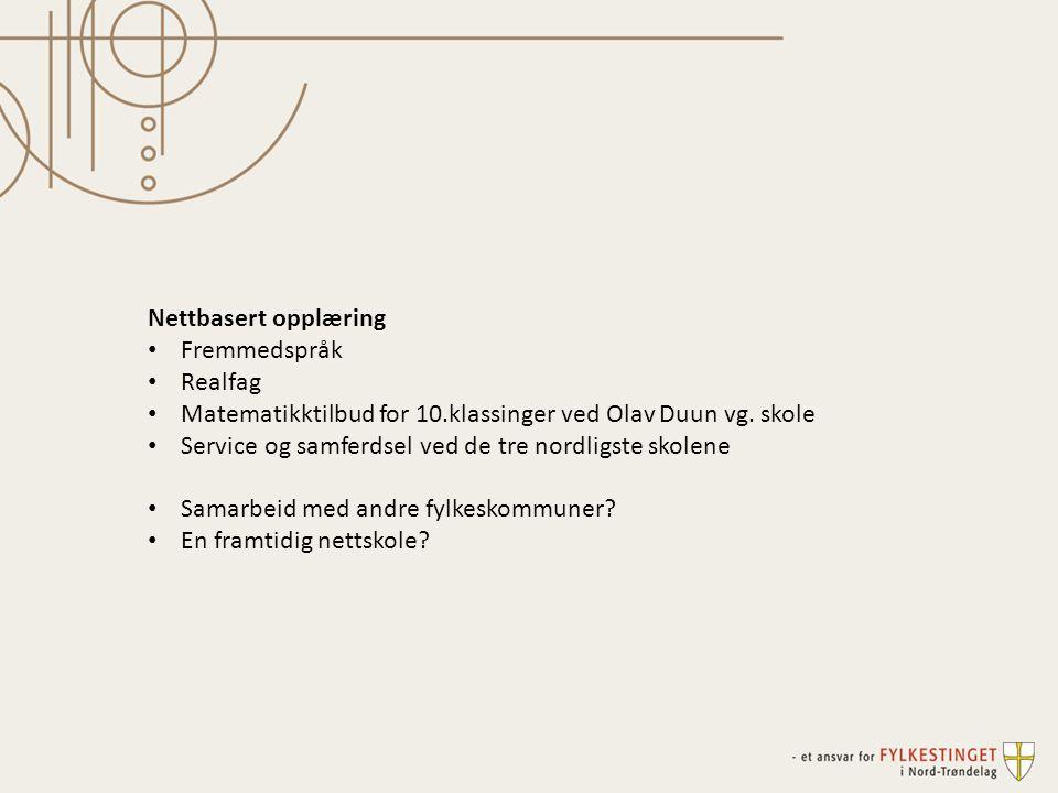 Nettbasert opplæring Fremmedspråk Realfag Matematikktilbud for 10.klassinger ved Olav Duun vg. skole Service og samferdsel ved de tre nordligste skole