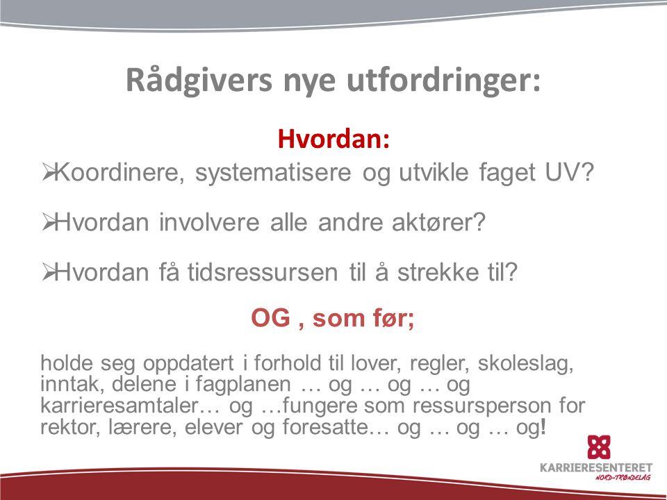 Rådgivers nye utfordringer: Hvordan:  Koordinere, systematisere og utvikle faget UV.
