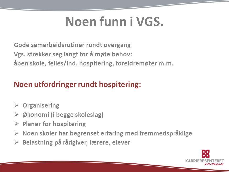 Noen funn i VGS. Gode samarbeidsrutiner rundt overgang Vgs.