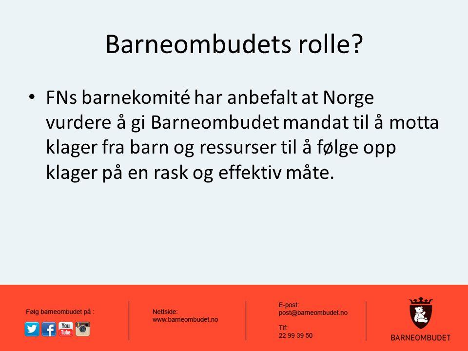 Barneombudets rolle? FNs barnekomité har anbefalt at Norge vurdere å gi Barneombudet mandat til å motta klager fra barn og ressurser til å følge opp k