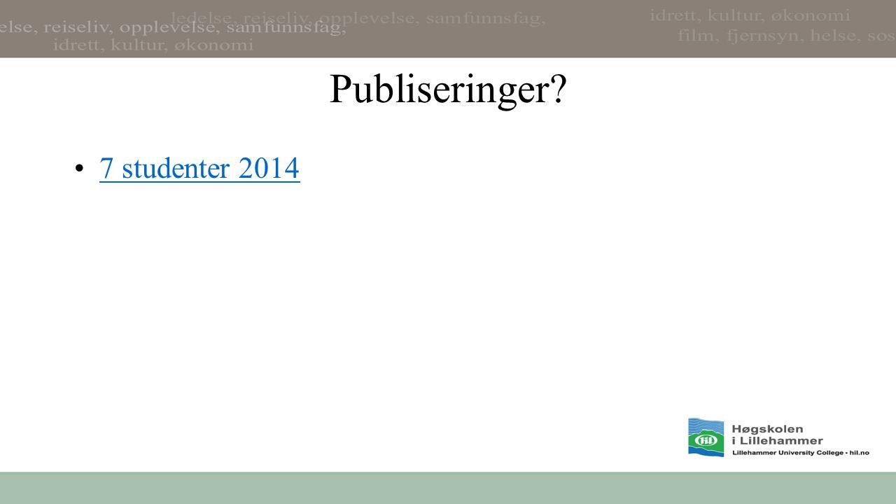 Publiseringer? 7 studenter 2014