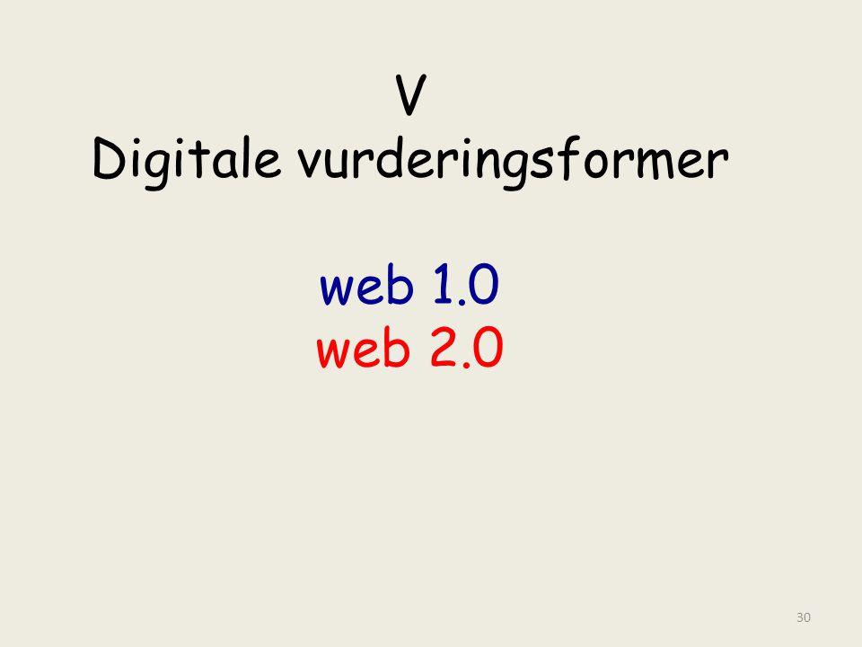 V Digitale vurderingsformer web 1.0 web 2.0 30
