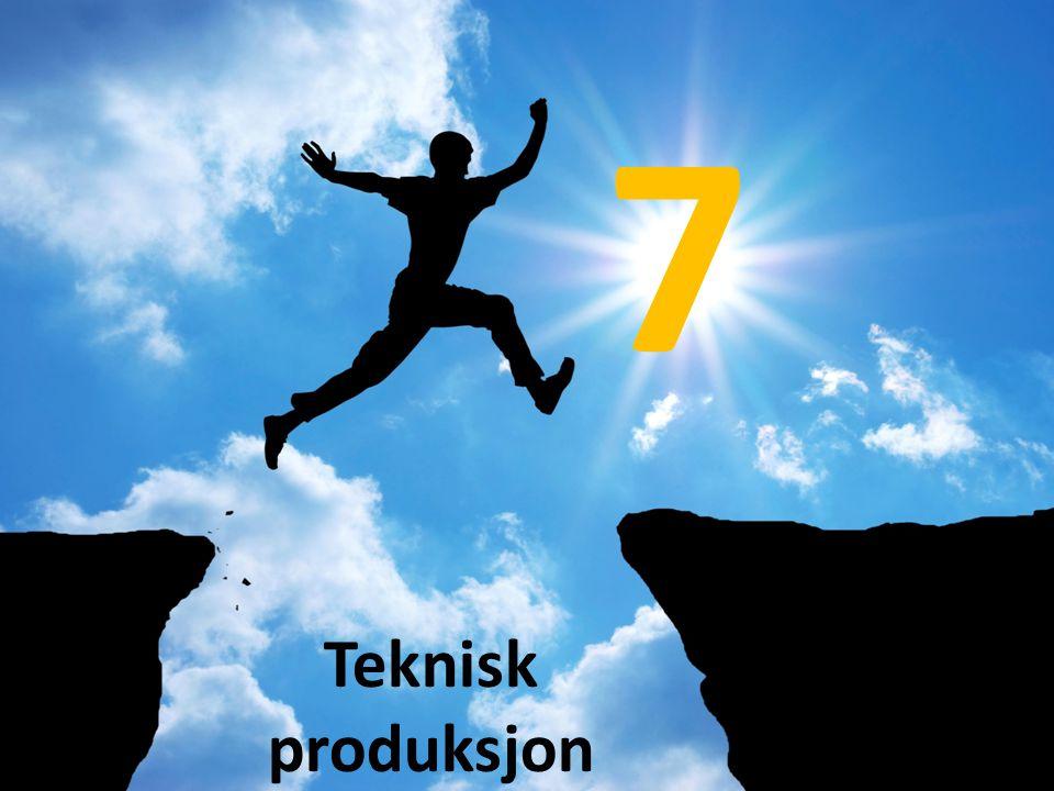 7 Teknisk produksjon