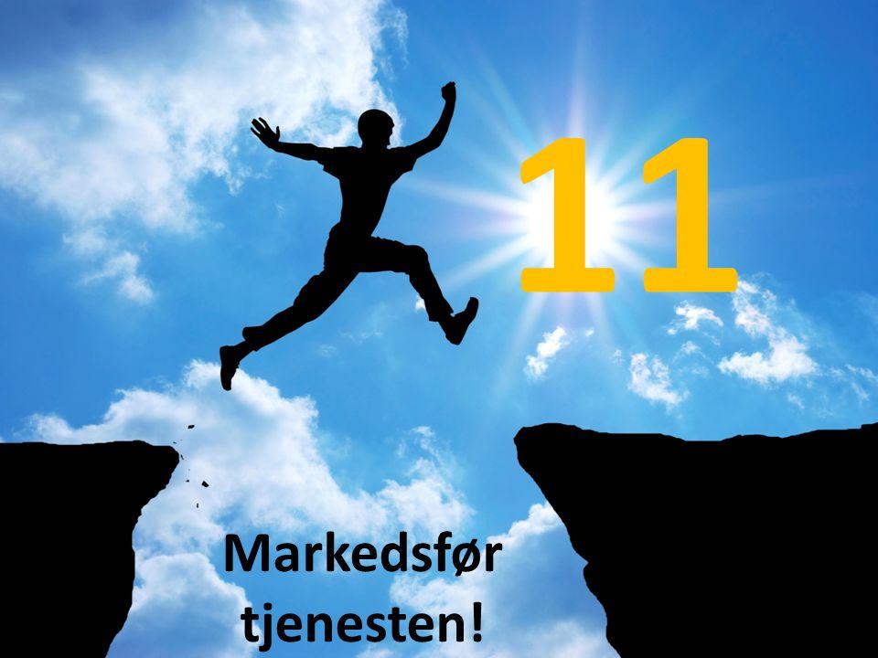 11 Markedsfør tjenesten!