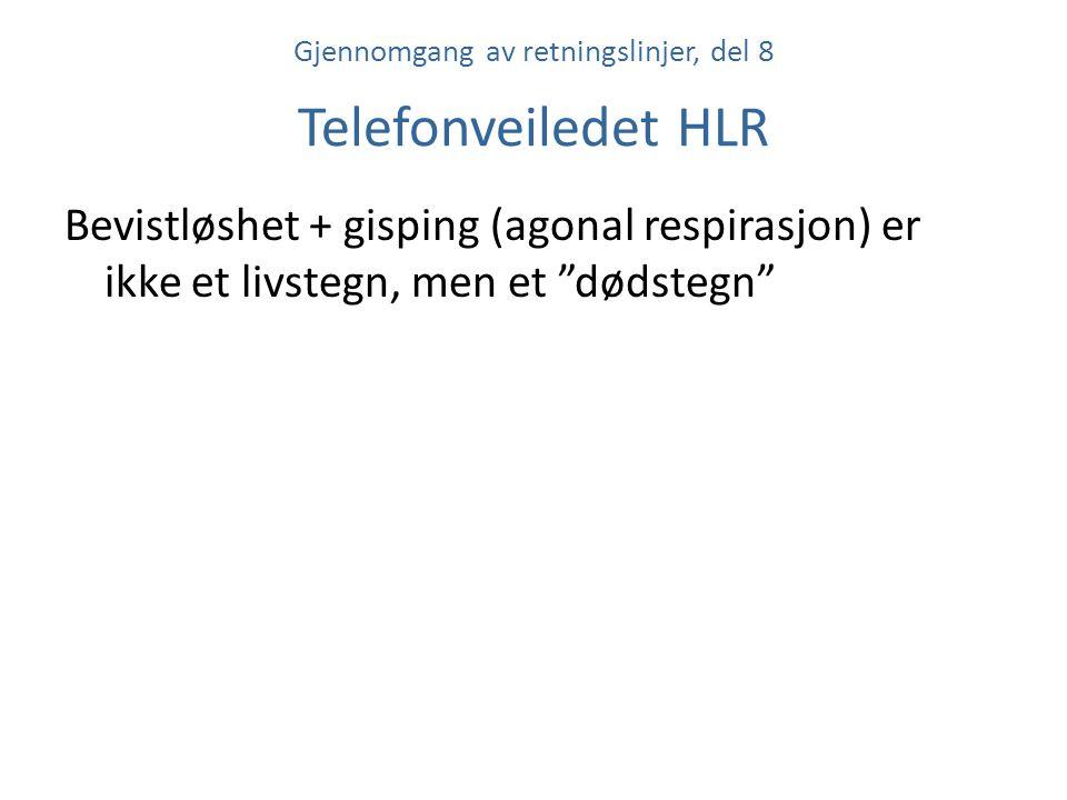 """Gjennomgang av retningslinjer, del 8 Telefonveiledet HLR Bevistløshet + gisping (agonal respirasjon) er ikke et livstegn, men et """"dødstegn"""""""