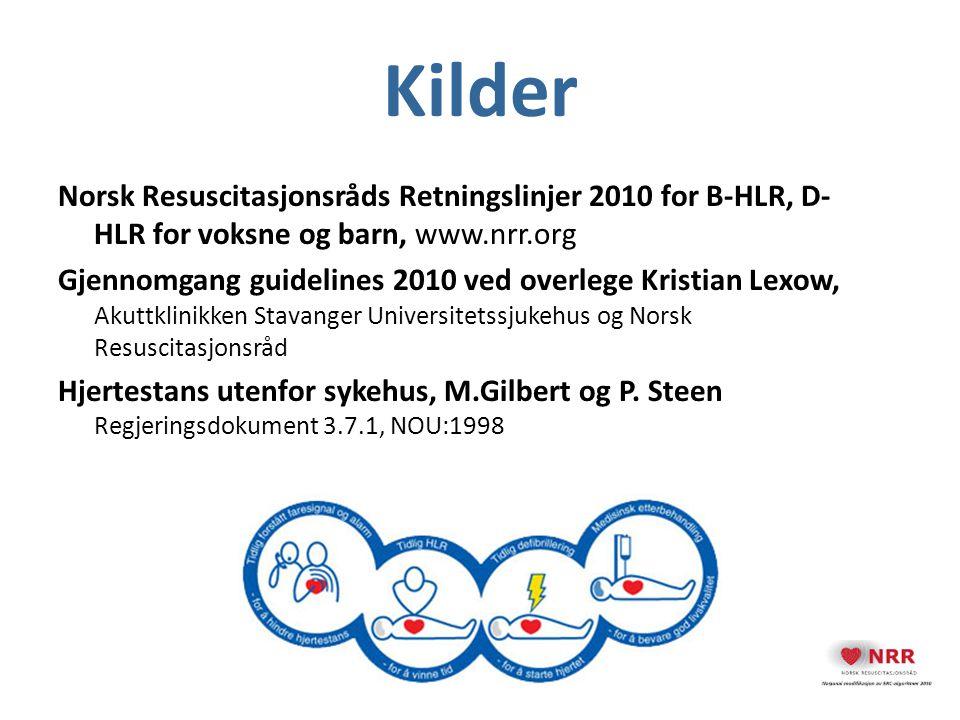 Kilder Norsk Resuscitasjonsråds Retningslinjer 2010 for B-HLR, D- HLR for voksne og barn, www.nrr.org Gjennomgang guidelines 2010 ved overlege Kristia