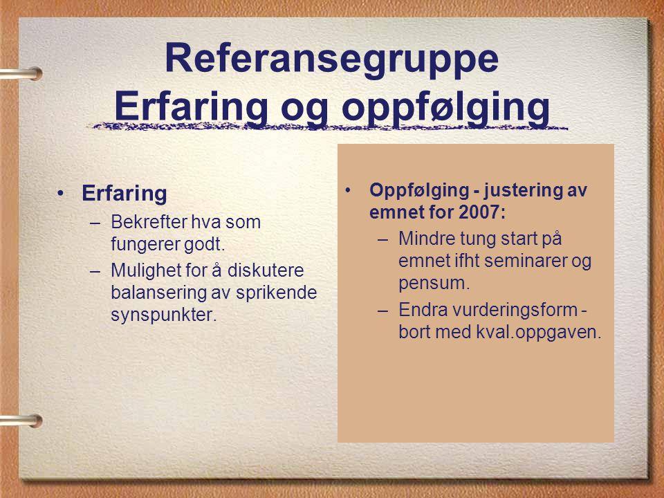 Sluttevaluering Spørreskjema Gjennomført på siste forelesning.