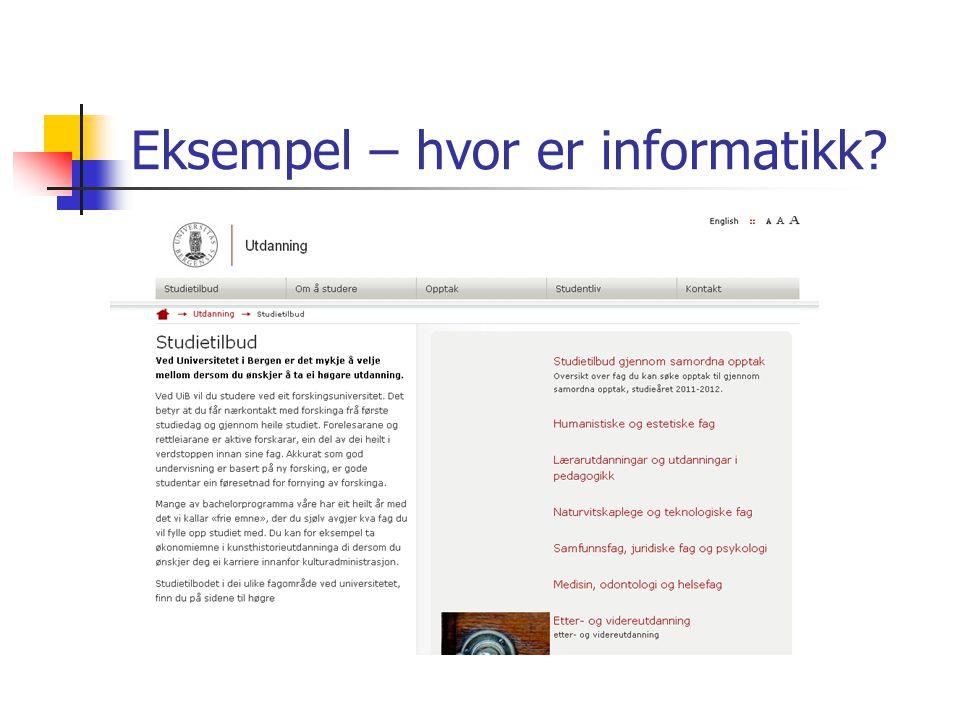 Eksempel – hvor er informatikk?