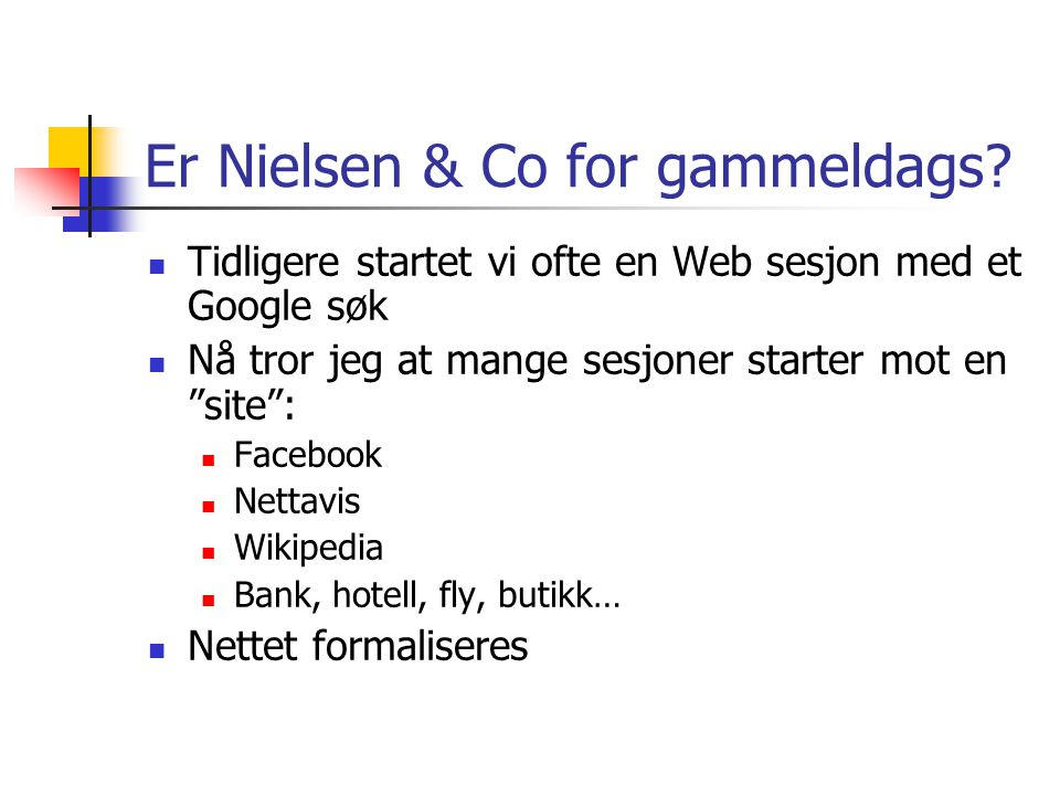 Er Nielsen & Co for gammeldags.